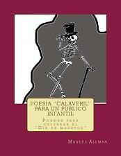 Poesía Calaveril para un Público Infantil : (Poemas para Celebrar el día de...