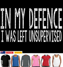 Funny T-Shirts  in my defence unsupervised Aussie store size charts designs tee