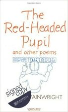 """The Red-headed Pupil and Other Poems, Wainwright, Jeffrey, New Book"