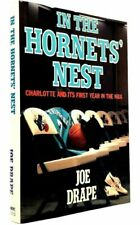In the Hornets' Nest : Charlotte and Its First Year in the N. B. A. by Joe Drape