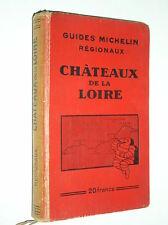 GUIDES MICHELIN REGIONAUX - CHATEAUX DE LA LOIRE - 1932-1933