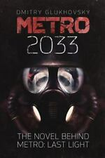 Metro 2033: First U.S. English edition (METRO by Dmitry Glukhovsky), Glukhovsky,