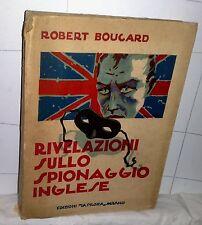 Boucard Robert  RIVELAZIONI SULLO SPINAGGIO INGLESE  La Prora Milano 1931