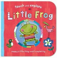 Very Good, Little Frog (Touch and Explore), saunders-katie, Hardcover