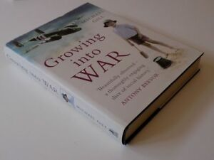 Growing into War by Michael GILL 2005 1st Edition Hardback dust jacket