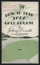 """1929 """"How To Play """"YOUR"""" Golf Course"""" by Johnny Farrell (1928 US Open Champion)"""