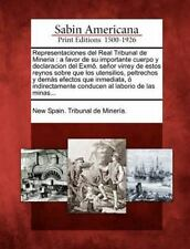 Representaciones del Real Tribunal de Mineria: A Favor de Su Importante Cuerpo y