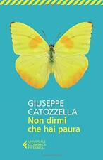 Giuseppe Catozzella - Non dirmi che hai paura - Libro NUOVO in Cop. Flessibile