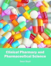 Clinical Pharmacy and Pharmaceutical Science: By Boyd, Sean