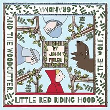 Little Red Riding Hood, The Wolf, Grandma and The Woodcutter by John Fidler