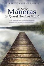 Las Siete Maneras En Que El Hombre Murio (Paperback or Softback)