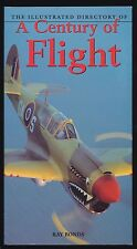 The Illustrated Directory of a Century of Manned Flight Aircraft Planes Pilots