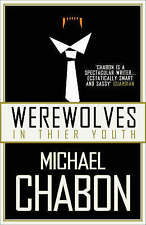 Werewolves in Their Youth by Michael Chabon (Paperback, 1999)