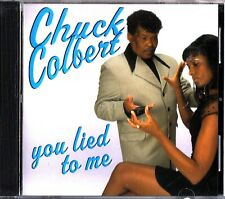 CHUCK COLBERT - You Lied To Me CD BLUES (Selwyn Cooper/Chris Curley/Ricky Meche)