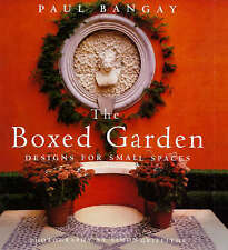 The Boxed Garden: Designs for Small Spaces by Paul Bangay Defined Garden Author