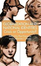 Globalization and National Identities: Crisis or Opportunity?, , Used; Very Good