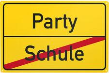 Blechschild Schule / Party