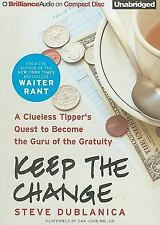 Keep the Change: A Clueless Tipper's Quest to Become the Guru of the Gratuity, D