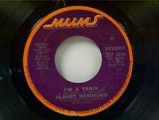 "ALBERT HAMMOND ""I'M A TRAIN / BRAND NEW DAY"" 45"
