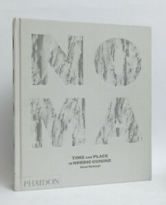 NOMA time & place in NORDIC Cuisine René REDZEPI Phaidon 2013 vg+++