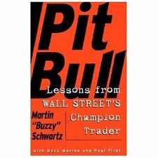 Pit Bull : Lessons from Wall Street's Champion Day Trader by Paul Flint, Amy Hem