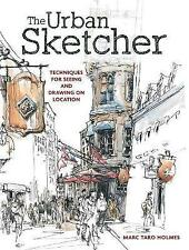 NEW The Urban Sketcher: Techniques for Seeing and Drawing on Location