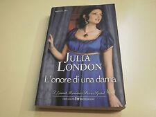 L'ONORE DI UNA DAMA di  JULIA LONDON   GRANDE ROMANZO STORICO SPECIAL N. 205
