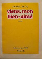 PEARL BUCK viens, mon bien-aimé 1954 STOCK roman RARE++