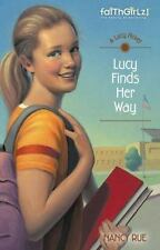 Lucy Finds Her Way (Faithgirlz! / A Lucy Novel) by Rue, Nancy N.
