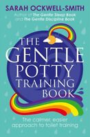 The Gentle Potty Training Book: The calmer, easi, Ockwell-Smith, Sarah, Excellen
