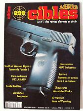 CIBLES n°293 du 08/1994; Smith et Wesson Sigma/ Para Ordnance P12.45 ACP/ Fusils