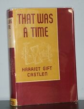 Harriet Gift Castlen - That Was A Time - SIGNED 1st 1st - Scarce Southern Lit NR