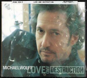Michael Wolff - Love and Destruction : CD SEALED UNPLAYED digipak 2006