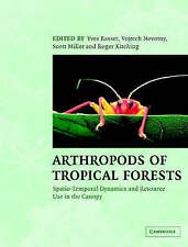 Arthropods of Tropical Forests: Spatio-Temporal Dynamics and Resource Use in the