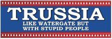 TRUSSIA Like Watergate - ANTI Trump POLITICAL BUMPER FUNNY STICKER