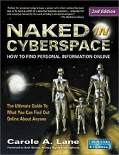 Naked in Cyberspace : How to Find Personal Information Online by Carole A....