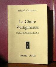 Michel Cazenave - La Chute Vertigineuse / Ed. Arma Artis