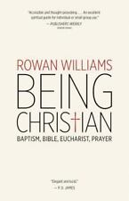 Being Christian: Baptism, Bible, Eucharist, Prayer by