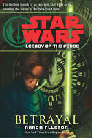 Betrayal (Star Wars: Legacy of the Force), By Allston, Aaron,in Used but Accepta