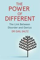 The Power of Different: The Link Between Disorder and Genius by Saltz, Dr. Gail,