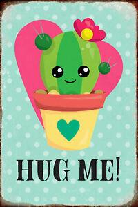Hug Me ( Moi) ! Cactus Pancarte en Tôle Signe Métal Voûté Étain 20 X 30 CM R0550