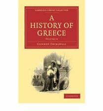 A History of Greece: Volume 8 (Cambridge Library Collection - Classics), Thirlwa