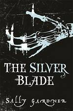 The Silver Blade by Sally Gardner, Book, New (Paperback)