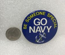 Go Navy Be Someone Special Pin