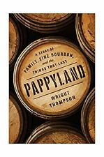 Pappyland a Story of Family Fine Bourbon and The Things That Last Hardcover