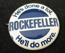 "Rockefeller He's Done A Lot He'll Do More 1 1/4""  pinback Button 1960's"