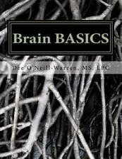 Brain BASICS Workbook : How Your Brain Works and How to Make It Work Better...