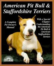American Pit Bull Terriers, American Staffordshire Terriers : Everything.