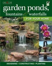 Landscaping: Garden Ponds, Fountains and Waterfalls for Your Home