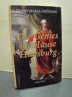 Die Genies im Hause Habsburg  Sigrid-Maria Grössing